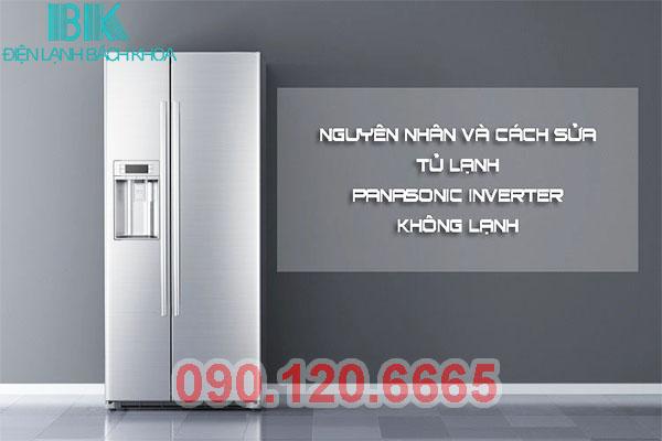 Nguyên Nhân Và Cách Sửa Tủ Lạnh Panasonic Inverter Không Lạnh